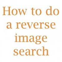 Reverse Images Searches- Top Ten