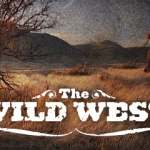 American Wild West Sites – Top Ten