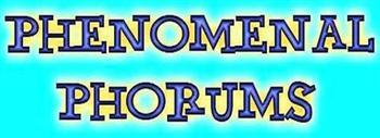 Phenomenal Phorums