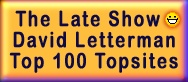 Late Show David Letterman Top 100 Sites Lists