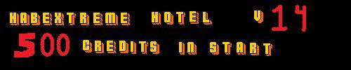 HabExtreme Hotel - v14 (r61 Soon)
