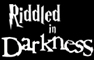 Riddled in Darkness