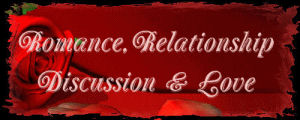 Romance& Relationship & Discussion & Love