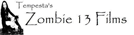 Tempesta's Zombie 13 Films