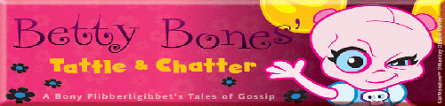 Betty Bones' Tattle & Chatter