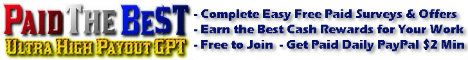PaidTheBest.com Ultra High Payout GPT $2 Min Daily PayPal !
