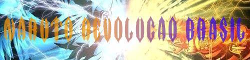 Naruto Revolu��o Brasil