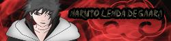 Naruto Lenda de Gaara