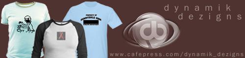 Dynamik Dezigns @ Cafepress