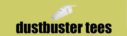 Dustbuster Tees