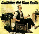 Calfkiller Old Time Radio
