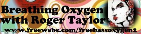 Breathing Oxygen with Roger Taylor
