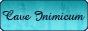 > CAVE INIMICUM <