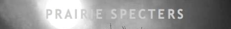 Prairie Specters