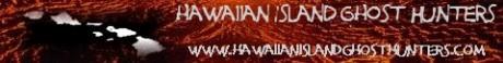Hawaiian Island Paranormal Research Society / Hawaiian Island Ghost Hunters