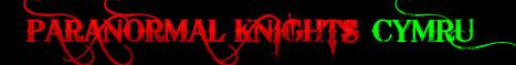 Paranormal Knights Cymru