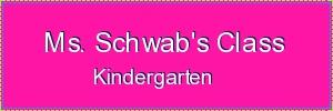 Ms. Schwab's Kindergarten