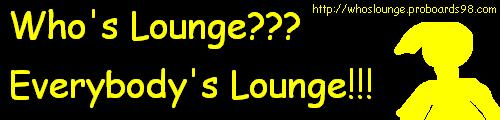 Who's Lounge???
