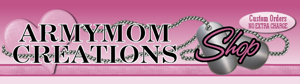 ArmyMom Creations Military Designs Shop!