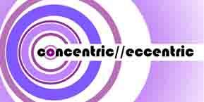 Concentric//Eccentric Designs