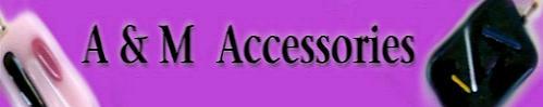 A & M Accessories