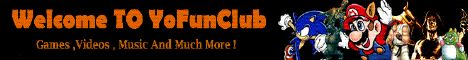 Welcome To YoFunClub.com ! Best Site To Have Fun Online : Games ,Music ,Videos !