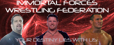 IMMORTAL FORCES WRESTLING FEDERATION