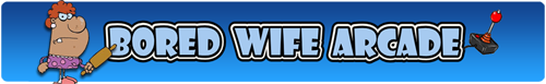 Bored Wife Arcade