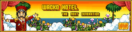 Wacko Hotel - The Next Generation. �