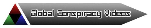 Global Conspiracy Videos
