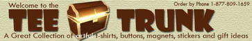 TeeTrunk T-shirts, Buttons, Magnets, Cards, Gifts