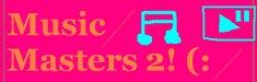Music master 2