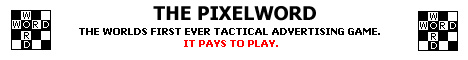 The Pixelword - The worlds first ever tactical pixel advertising game.