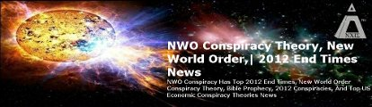 NWO Conspiracy Theory, New World Order | 2012 End Times