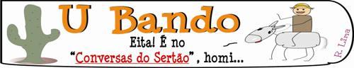Conversas do Sert�o - U Bando