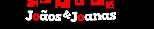 Jo�os e Joanas