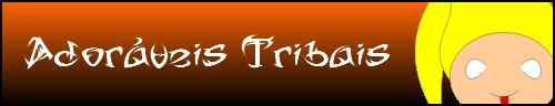 Ador�veis Tribais