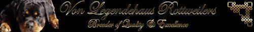 Von Legendehaus Rottweilers