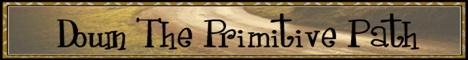 Down The Primitive Path