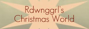 Rdwnggrl's Christmas World