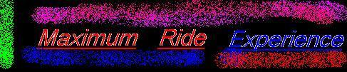 Maximum Ride Experience