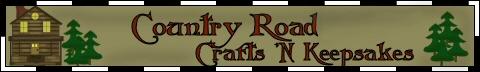 Country Road Crafts 'N Keepsakes