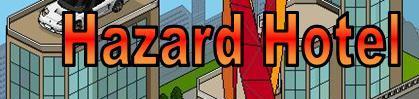 Hazard Hotel