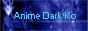 Anime Dark KO