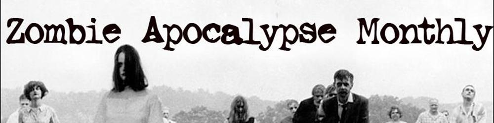 Zombie Apocalypse Monthly