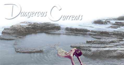 Dangerous Currents