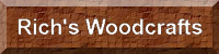 Rich's Woodcrafts