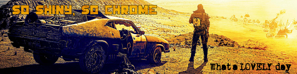 So Shiny, So Chrome (Mad Max RPG)