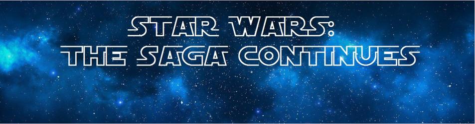 Star Wars The Saga Continues