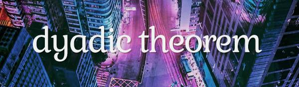 Dyadic Theorem